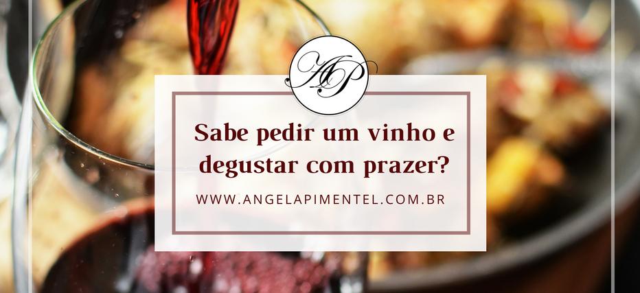 Sabe pedir um vinho e degustar com prazer-